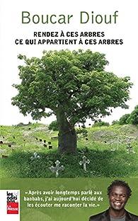 Boucar Diouf - Rendez à ces arbres ce qui appartient à ces arbres