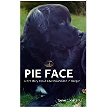 PIE FACE: A love story about a Newfoundland in Oregon