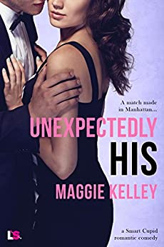 Unexpectedly His (Smart Cupid) by [Kelley, Maggie]
