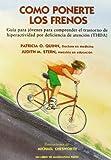 Putting on the Brakes (Como Ponerte los Frenos), Patricia O. Quinn and Judith Stern, 0945354738