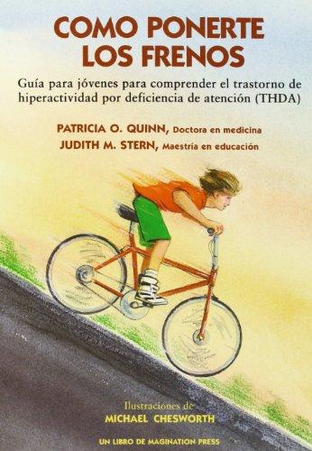 como-ponerte-los-frenos-gu-ia-para-j-ovenes-para-comprender-el-trastorno-de-hiperact-spanish-edition