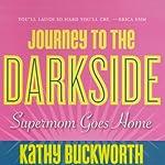 Journey to the Darkside | Kathy Buckworth