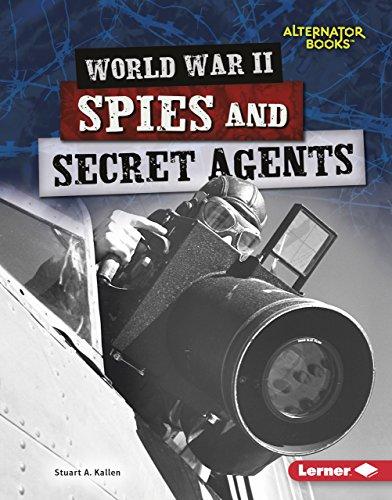 Creation War II Spies and Secret Agents (Heroes of World War II (Alternator Books ™))