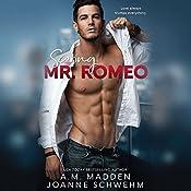 Scoring Mr. Romeo | A. M. Madden, Joanne Schwehm
