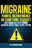 Migraine: Painful Inconvenience or Something Serious?
