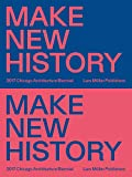 Make New History: Chicago Architecture Biennial 2017