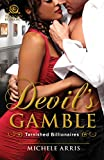Devil's Gamble (Tarnished Billionaires Book 2)