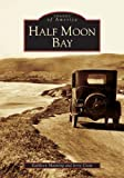 img - for Half Moon Bay (CA) (Images of America) by Kathleen Manning and (2005-01-26) book / textbook / text book