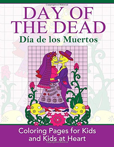 Day of the Dead (Dia de los Muertos): Coloring Pages for Kids and Kids at Heart (Hands-On Art (Art History Halloween)