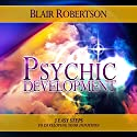 Psychic Development: 3 Easy Steps to Developing Your Intuition Audiobook by Blair Robertson Narrated by Dave Wright