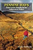 img - for Pennine Walks: Edale to Kirk Yetholm for the Independent Walker book / textbook / text book