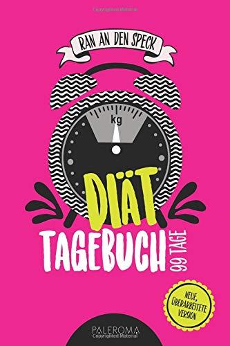 Diät-Tagebuch RAN AN DEN SPECK - Die 99 Tage Challenge: Abnehmtagebuch zum Ausfüllen