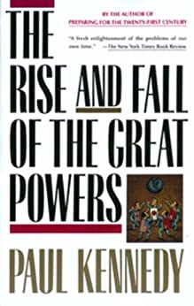 The Rise and Fall of the Great Powers by [Kennedy, Paul]