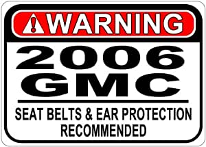 2006 06 GMC SAVANA Seat Belt Warning Aluminum Street Sign - 10 x 14 Inches