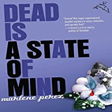 Dead Is a State of Mind Audiobook by Marlene Perez Narrated by Suzy Jackson