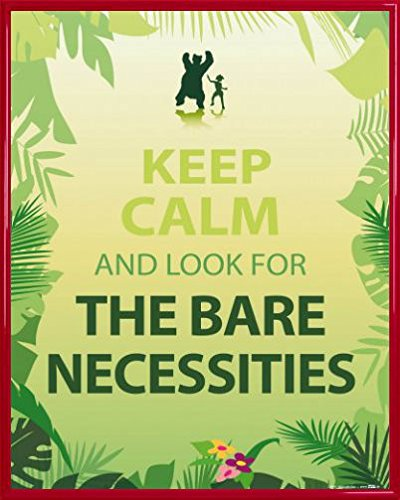 a6dfa44a3e6 Amazon.com: 1art1 Posters: Motivational Poster Art Print - Keep Calm and  Look for The Bare Necessities (20 x 16 inches): Kitchen & Dining