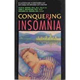 Conquering insomnia: An illustrated guide to understanding sleep and a manual for overcoming sleep disruption