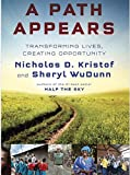 img - for A Path Appears Nicholas D. Kristof, Sheryl WuDunn, A PATH APPEARS:A Path Appears book / textbook / text book