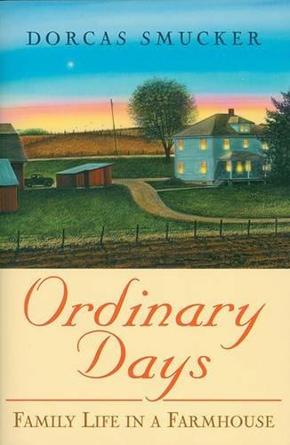 Ordinary Days: Family Life In A Farmhouse