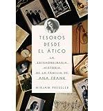 img - for Tesoros Desde el Atico: La Extraordinaria Historia de la Familia de Ana Frank (Vintage Espanol) (Paperback)(Spanish) - Common book / textbook / text book