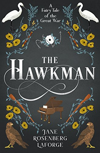 The Hawkman: A Fairy Tale of the Great War by [Rosenberg LaForge, Jane]