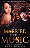 Married To The Music (BWWM R&B Romance)