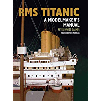 RMS Titanic: A Modelmaker's Manual (English Edition)