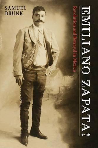 Emiliano Zapata!: Revolution and Betrayal in Mexico