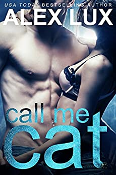 Call Me Cat (The Call Me Cat Trilogy, Book 1) by [Lux, Alex]