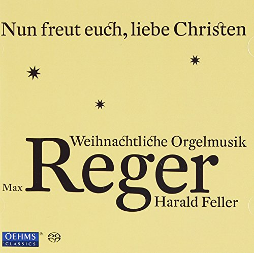 Organ Music from Max Reger for Advent & Christmas