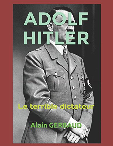 Download ADOLF HITLER: Le terrible dictateur allemand (French Edition) pdf