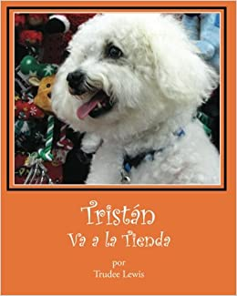 Tristan Va a la Tienda (Cuentos Sobre Tristan y Trudee) (Volume 6) (Spanish Edition) (Spanish) Paperback – December 6, 2012