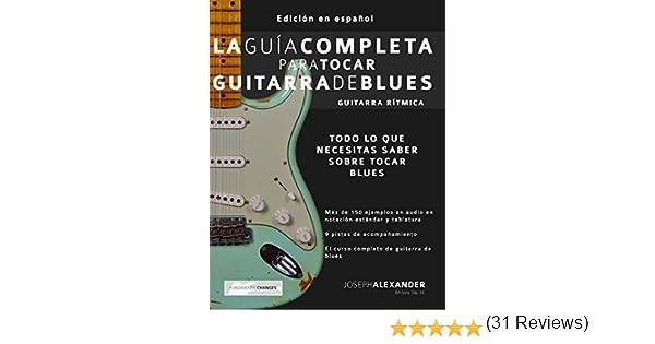 La Guía Completa para Tocar Guitarra de Blues - Guitarra Rítmica: Edición En Español eBook: Joseph Alexander, María Julieta Pallero: Amazon.es: Tienda ...