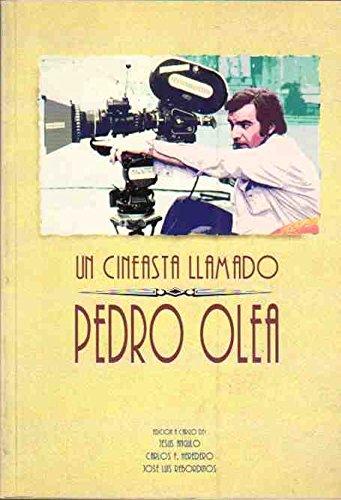Descargar Libro Cineasta Llamado Pedro Olea, Un Angulo / Heredero / Rebordinos