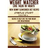 Weight Watcher:: Lose 14LBS in 14Days new skinny slow cooker diet recipes for a simple start: recipes to help give you your weight loss breakthrough (Volume 2) by Steve Collins (2015-07-27)