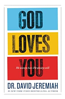 God Loves You: He Always Has--He Always Will by [Jeremiah, David]