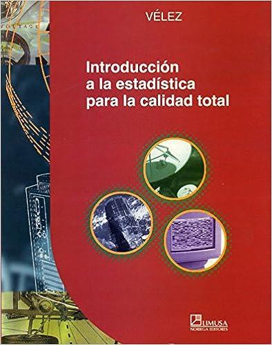 Pdf de descargar ebooks gratis Introduccion a la estadistica para la calidad total/ Introduction to Statistics for Total Quality PDF RTF DJVU