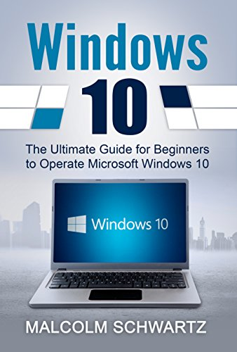 Windows 10: The Ultimate Guide For Beginners (Windows 10 for dummies, Windows 10 Manual, Windows 10 Complete User Guide, Learn the tips and tricks of Windows 10 Operating System) Doc