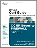 CCNP Security Firewall 642-618 Official Cert Guide, Hucaby, David and Garneau, Dave, 1587142716