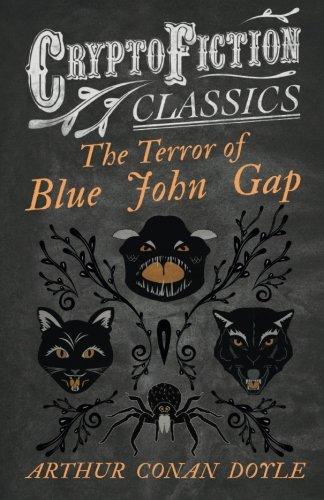 Download The Terror of Blue John Gap: (Cryptofiction Classics - Weird Tales of Strange Creatures) PDF