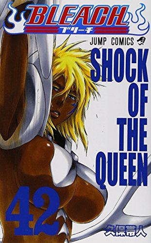 Bleach, Volume 42: Shock Of The Queen (Japanese Edition)