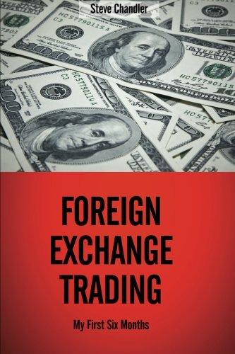 Foreign Exchange Trading: My First Six Months