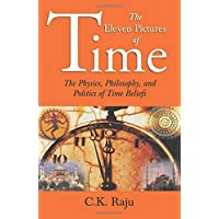 The Eleven Pictures of Time: The Physics, Philosophy, and Politics of Time Beliefs (Sage Masters in Modern Social Thought)