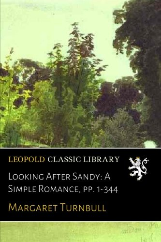 Looking After Sandy: A Simple Romance, pp. 1-344