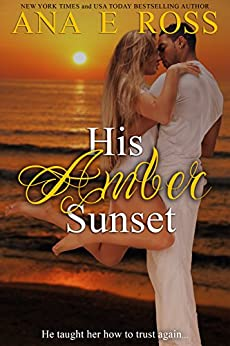 His Amber Sunset by [Ross, Ana E]