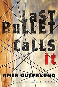 Last Bullet Calls Amir Gutfreund ebook product image