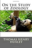 On the Study of Zoology, Thomas Henry Huxley, 1494787946