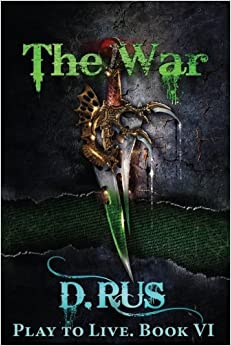 The War (Play to Live: Book 6): Volume 6