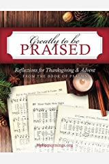 Greatly To Be Praised: Reflections for Thanksgiving & Advent From the Book of Psalms (Hello Mornings Bible Studies) (Volume 4) Paperback