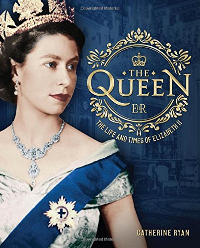 The Queen: The Life and Times of Elizabeth II (Queen Elizabeth Ii)